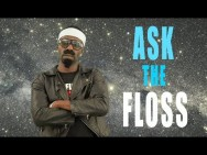 Ask The Floss… Episode 1
