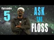 ASK the FLOSS… Episode #5 (@RealFlyntFloss)